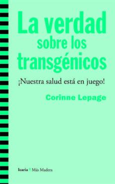 verdad sobre los transgenicos-corinne lepage-9788498885019