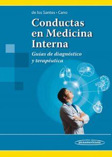Ebook ita descarga gratuita CONDUCTAS EN MEDICINA INTERNA de ANTONIO RAUL DE LOS SANTOS, JUAN DE LA CRUZ CANO 9789500606219