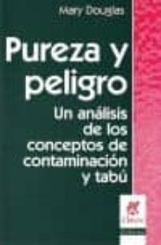 pureza y peligro. un analisis de los conceptos de contaminacion-mary douglas-9789506025519