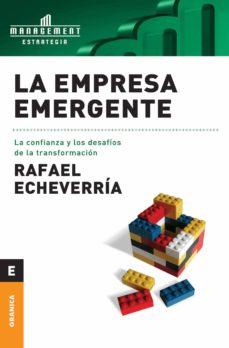 la empresa emergente: la confianza y los desafios de la transform acion-rafael echeverria-9789506413019