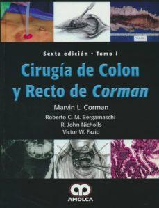 Descarga gratuita de libros de audio para pc. CIRUGIA DE COLON Y RECTO DE CORMAN (2 VOLS.) (Literatura española) 9789588950419 de CORMAN, BERGAMASCHI, NICHOLLS