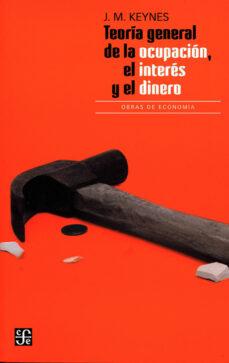 teoria general de la ocupacion, el interes y el dinero-john maynard keynes-9789681668419