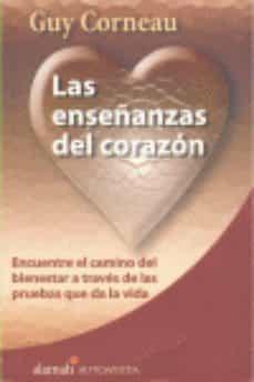 las enseñanzas del corazon: encuentre el camino del bienestar a t raves de las pruebas que da la vida-guy corneau-9789681911119
