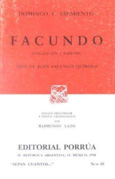 Vinisenzatrucco.it Facundo: Civilizavcion Y Barbarie, Vida De Juan Facundo Quiroga ( 8ª Ed.) Image