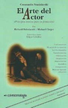 el arte del actor: principios tecnicos para su formacion-konstantin stanislavski-9789687881119