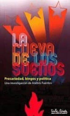 Descargar libros en djvu LA CUEVA DE LOS SUEÑOS: PRECARIEDAD, BINGOS Y POLITICA 9789873687419