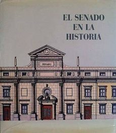 EL SENADO EN LA HISTORIA - VVAA | Adahalicante.org