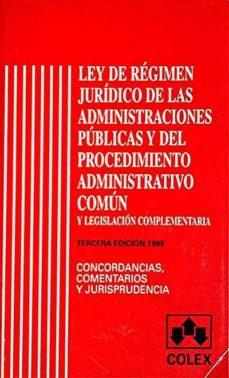 LEY DE RÉGIMEN JURÍDICO DE LAS ADMINISTRACIONES PÚBLICAS Y DEL PROCEDIMIENTO ADMINISTRATIVO COMÚN - VVAA |