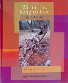 WITHIN THE SONG TO LIVE. SELECTED POEMS - NATAN, YONATAN |