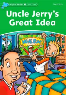 Descargar nuevos libros en pdf. DOLPHIN READERS LEVEL 3: UNCLE JERRY S GREAT IDEA
