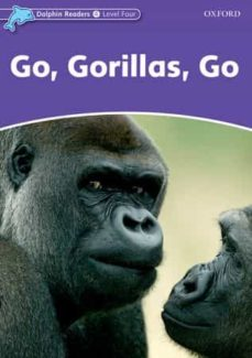 Descargar libros de audio en francés gratis GO GORILLAS GO (DOLPHIN READERS 4) (Spanish Edition) de