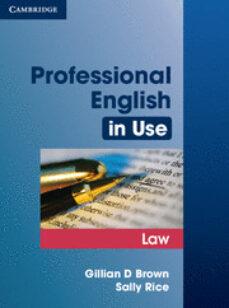 Descargas de libros electrónicos gratis para iPod PROFESSIONAL ENGLISH IN USE. LAW de GILLIAN BROWN PDB en español 9780521685429