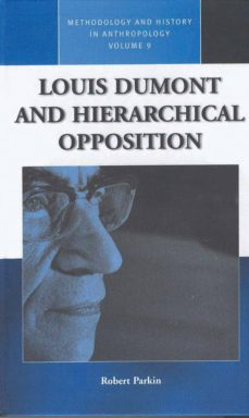 louis dumont and hierarchical opposition (ebook)-robert parkin-9780857455529