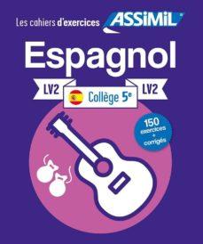 Descargando audiolibros en ipod touch ESPAGNOL LV2 COLLEGE 5. DISEÑADAS PARA APOYAR A LOS ESTUDIANTES E N SU APRENDIZAJE DE ESPAÑOL de  (Literatura española)