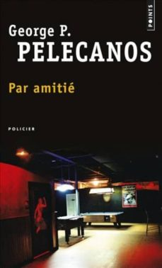 par amitie-george pelecanos-9782757828229