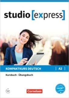 Descargas gratuitas para ebooks STUDIO EXPRESS A2. LIBRO DE CURSO Y EJERCICIOS de HERMANN FUNK, CHRISTINA KUHN