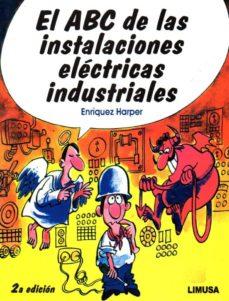 el abc de las instalaciones electricas industriales-enríquez harper-9786070507229