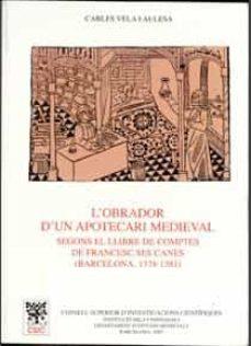 Cronouno.es L Obrador D Un Apotecari Medieval: Segons El Llibre De Comptes De Francesc Ses Canes (Barcelona, 1378-1381) Image
