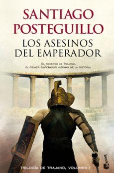 Descargar libros gratis para iphone 4 LOS ASESINOS DEL EMPERADOR (TRILOGÍA DE TRAJANO, 1) MOBI (Literatura española) 9788408118329 de SANTIAGO POSTEGUILLO