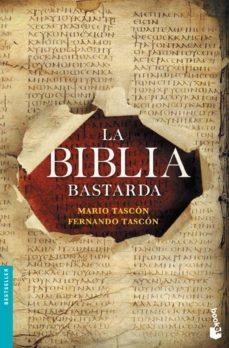 la biblia bastarda-mario tascon-fernando tascon-9788408127529