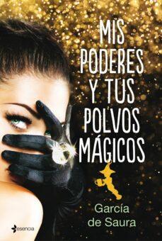 Libros descargables para encender MIS PODERES Y TUS POLVOS MÁGICOS en español de CARMEN MARIA GARCIA DE SAURA MOBI FB2 DJVU