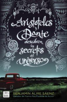 Libros gratis para descargar iphone ARISTÓTELES Y DANTE DESCUBREN LOS SECRETOS DEL UNIVERSO (Spanish Edition) de BENJAMIN ALIRE SAENZ PDB