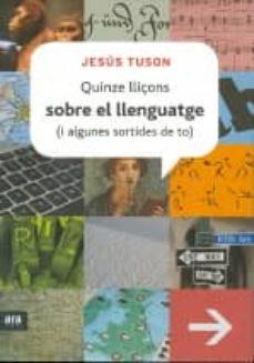 quinze lliçons sobre el llenguatge-jesus tuson-9788415224129