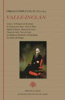 valle-inclan: obras completas, iv (teatro)-ramon maria del valle-inclan-9788415255529