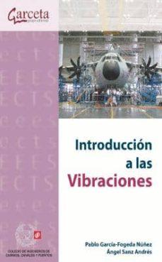 Descarga gratuita del formato pdf de libros de computadora. INTRODUCCION A LAS VIBRACIONES 9788415452829