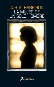 Descargas gratuitas de audiolibros en cd LA MUJER DE UN SOLO HOMBRE  de A.S.A. HARRISON 9788416237029