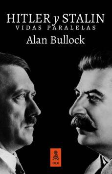 hitler y stalin. vidas paralelas-alan bullock-9788416523429