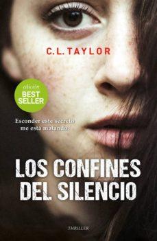 Libros en línea gratis descargar pdf LOS CONFINES DEL SILENCIO de C.L. TAYLOR