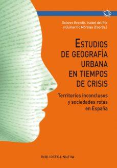 estudios de geografía urbana en tiempos de crisis-dolores brandes-isabel del rio-9788416647729