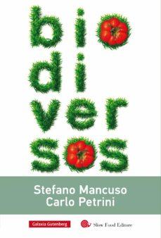 biodiversos (ebook)-stefano mancuso-carlo petrini-9788416734429