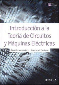 Descarga gratuita de libros electrónicos sin registrarse INTRODUCCIÓN A LA TEORÍA DE CIRCUITOS Y MÁQUINAS ELÉCTRICAS de ALEXANDRE WAGEMAKERS 9788416898329 en español PDB