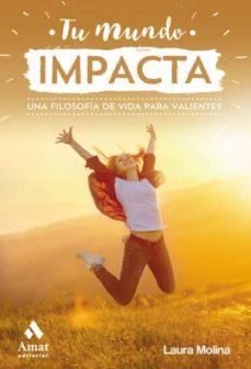 Descargas de revistas de ebooks TU MUNDO IMPACTA 9788417208929 de LAURA MOLINA JUSTE