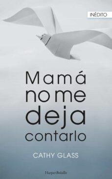 Descargar libros gratis de epub google MAMA NO ME DEJA CONTARLO