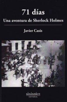 Descargar libro pda 71 DIAS: UNA AVENTURA DE SHERLOCK HOLMES en español iBook ePub FB2 9788417235529 de JAVIER CASIS