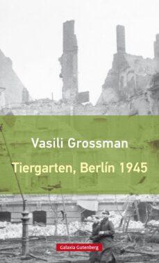 Scribd descargar audiolibro TIERGARTEN, BERLÍN 1945 RTF CHM MOBI en español de VASILI GROSSMAN