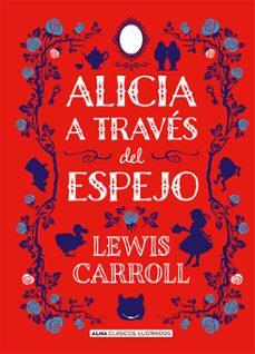 Descarga gratuita de libros electrónicos para teléfonos móviles. ALICIA A TRAVES DEL ESPEJO de LEWIS CARROLL DJVU (Spanish Edition) 9788417430429