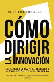 Enmarchaporlobasico.es (I.b.d.) Como Dirigir La Innovacion: Una Metodologia Para Gestionar La Evolucion De Una Empresa Image