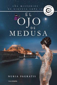 Descargar gratis libros j2ee pdf (I.B.D.) EL OJO DE MEDUSA: LOS MISTERIOS DE VIOLETA LOPE IV (Spanish Edition) de NURIA PAGRATIS 9788417533229 CHM