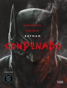 Descargar y leer BATMAN: CONDENADO: LIBRO UNO gratis pdf online 1
