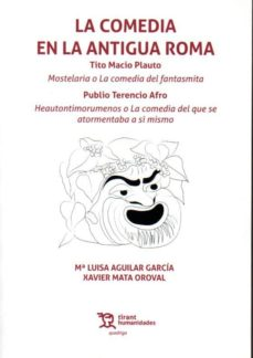 Descargar ebooks gratuitos para amazon kindle LA COMEDIA EN LA ANTIGUA ROMA: MOSTELARIA Y HEAUTONTIMORUMENOS de TITO MACIO PLAUTO 9788417973629 (Spanish Edition) ePub