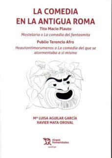 Descarga un libro gratis de google books LA COMEDIA EN LA ANTIGUA ROMA: MOSTELARIA Y HEAUTONTIMORUMENOS 9788417973629 RTF MOBI de TITO MACIO PLAUTO (Literatura española)