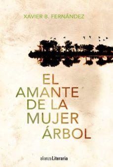 Libros de texto gratuitos para descargar EL AMANTE DE LA MUJER ARBOL (Literatura española)