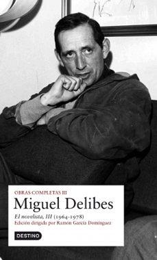 Inmaswan.es Obras Completas Miguel Delibes (Vol.iii): El Novelista Image