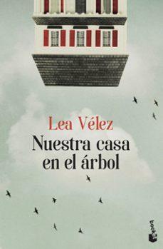 Descargas gratuitas de audiolibros gratis NUESTRA CASA EN EL ARBOL de LEA VELEZ