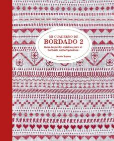 Descargar libros electrónicos más vendidos MI CUADERNO DE BORDADO 2: GUÍA DE PUNTOS CLÁSICOS PARA EL BORDADO CONTEMPORÁNEO (Spanish Edition) 9788425230929