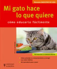 mi gato hace lo que quiere : como educarlo facilmente-helga hofmann-9788425517129